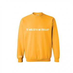 Te Molesta Mi Brillo? sweater
